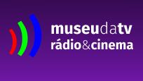 Museu da TV, Rádio & Cinema